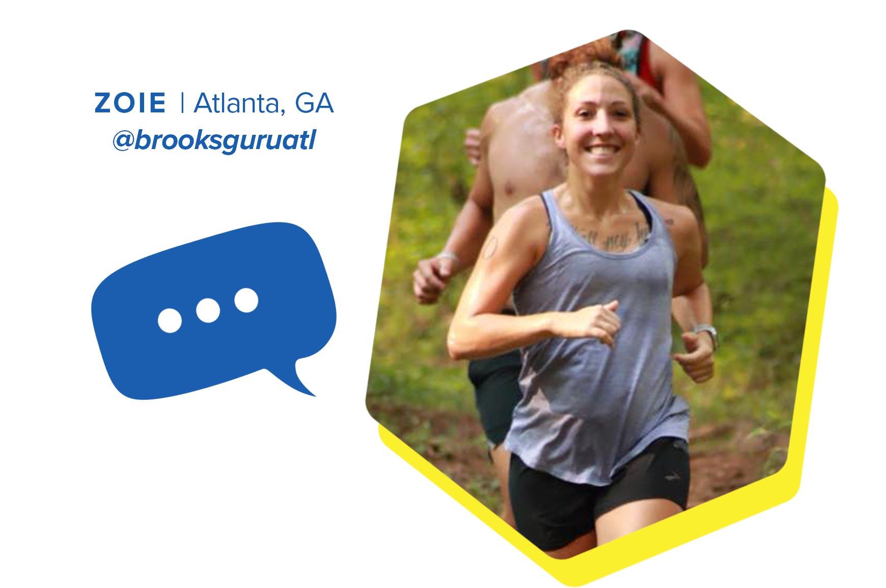 Zoie on a run and text that reads 'Zoie| Atlanta, GA | @brooksguruatl